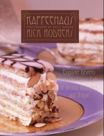 Kaffeehaus: Exquisite Desserts from the Classic Cafés of Vienna, Budapest and Prague - Rick Rodgers, Kelly Bugden