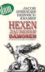 Hexen, Zauberer, Dämonen: Geschichten aus dem Hexenhammer (German Edition) - Jakob Sprenger, Heinrich Kramer
