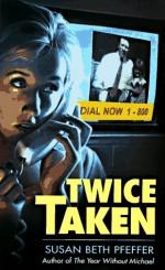 Twice Taken - Susan Beth Pfeffer