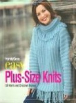 Family Circle Easy Plus-Size Knits: 50 Knit and Crochet Styles - Trisha Malcolm