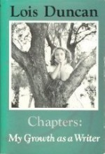 Chapters: My Growth as a Writer - Lois Duncan