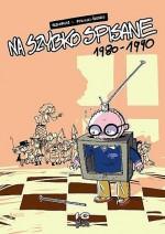 Na szybko spisane, cz.1: 1980-1990 - Michał Śledziński