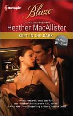 Kept in the Dark - Heather MacAllister