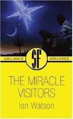 Miracle Visitors - Ian Watson