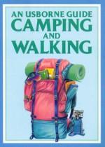 An Usborne Guide to Camping and Walking - David Watkins, Jonathan Langley, Meike Dalal