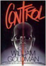 Control - William Goldman