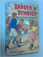 Danger in Dynwich - Michael Gibson