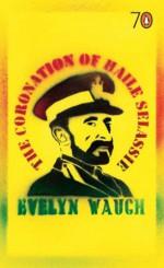 The Coronation of Haile Selassie (Pocket Penguin 70's #66) - Evelyn Waugh