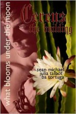 Cereus: Building - BA Tortuga, Sean Michael, Julia Talbot