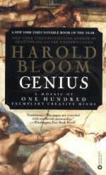 Genius: A Mosaic of One Hundred Exemplary Creative Minds - Harold Bloom