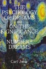 The Psychology of Dreams/On the Significance of Number Dreams - C.G. Jung