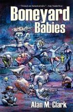 Boneyard Babies - Alan M. Clark, Eric Witchey, Bruce Holland Rogers, Jeremy Robert Johnson