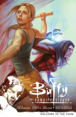 Buffy the Vampire Slayer: Welcome to the Team - Andrew Chambliss, Karl Moline, Georges Jeanty, Joss Whedon