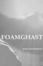 FOAMGHAST - Paul Cunningham