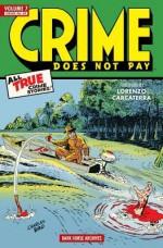 Crime Does Not Pay Archives Volume 7 - George Sturt, Arne Arntzen, Charles Biro, Ken Fitch, Dick Wood, Red Woodbury, Philip Simon, Dan Barry, Jack Alderman, Various