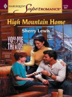 High Mountain Home (Harlequin Super Romance) - Sherry Lewis
