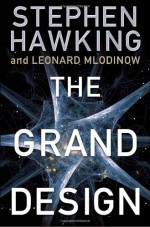 The Grand Design - Stephen Hawking, Leonard Mlodinow