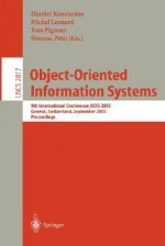 Object-Oriented Information Systems: 9th International Conference, Oois 2003, Geneva, Switzerland, September 2-5, 2003, Proceedings - Dimitri Konstantas, Michel Léonard, Yves Pigneur, Shusma Patel