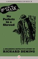No Pockets in a Shroud: A Smashing Detective Story - Richard Deming