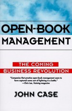 Open-Book Management: Coming Business Revolution, The - John Case