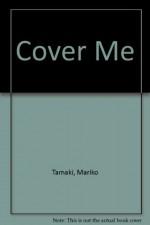 Cover Me - Mariko Tamaki