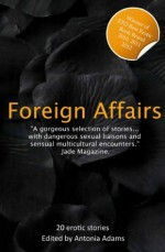 Foreign Affairs (Xcite Best-Selling Collections) - Janine Ashbless, Maxim Jakubowski, Victoria Blisse, Elizabeth Coldwell