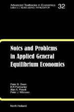 Notes and Problems in Applied General Equilibrium Economics - Peter B. Dixon, B.R. Parmenter, Alan A. Powell, Peter J. Wilcoxen, K.R. Pearson
