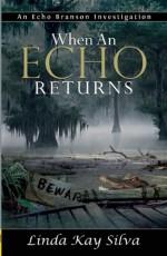 When an Echo Returns - Linda Kay Silva