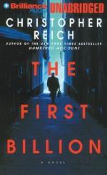 The First Billion - Christopher Reich, James Daniels