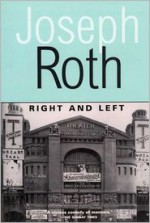 Right and Left - Joseph Roth, Michael Hofmann