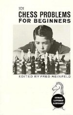 Chess Problems for Beginners - Fred Reinfeld