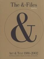 The &-Files: Art & Text 1981-2002 - Paul Foss, Rex Butler, Ross Chambers, Simon Rees, Rob McKenzie