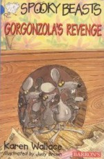 Gorgonzola's Revenge: Spooky Beasts - Karen Wallace