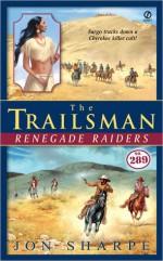 Renegade Raiders (The Trailsman, #289) - Jon Sharpe
