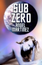 Sub Zero (An ESTO Universe Novel) - Angel Martinez