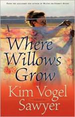 Where Willows Grow - Kim Vogel Sawyer