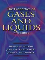 The Properties of Gases and Liquids - Bruce E. Poling, John M. Prausnitz, John P. O'Connell