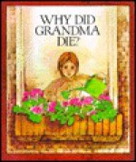 Why Did Grandma Die? - Trudy Madler, Gwen Connelly