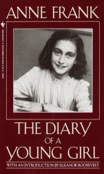 The Diary of a Young Girl - B.M. Mooyaart, Eleanor Roosevelt, Anne Frank