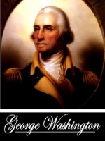 The Writings of George Washington (1748-1776) (With Active Table of Contents) - George Washington, Worthington Chauncey Ford