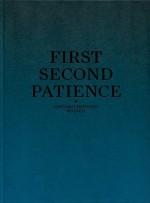 Giacomo Santiago Rogado: First Second Patience - Giacomo Santiago Rogado, Konrad Bitterli, Ursula Pia Jauch