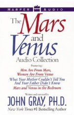 The Mars and Venus Audio Collection: The Mars and Venus Audio Collection - John Gray