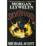 Silverhand - Morgan Llywelyn, Michael Scott
