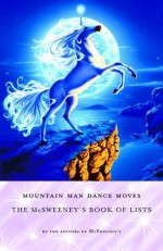 Mountain Man Dance Moves: The McSweeney's Book of Lists - McSweeney's Publishing