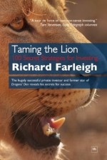 Taming the Lion: 100 Secret Strategies for Investing - Richard Farleigh