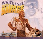 Doc Savage: White Eyes - Will Murray, Richard Epcar, Lester Dent