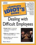 The Complete Idiot's Guide to Dealing with Difficult Employee - John Woods