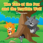 The Incredible Escape of the Sly Little Fox - Lily Lexington