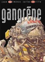 Gangrène (French Edition) - Juan Giménez, Carlos Trillo
