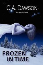 Frozen in Time - C.A. Dawson
